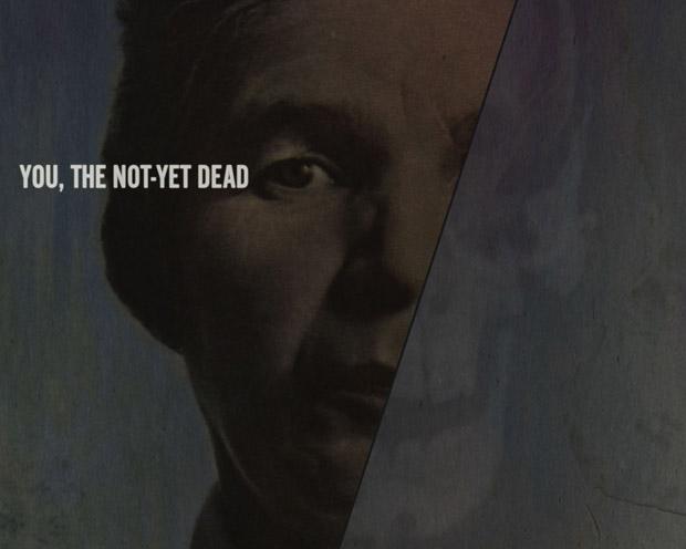 Not-Yet Dead